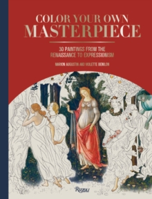 Color Your Own Masterpiece : 30 Paintings from the Renaissance to Expressionism, Hardback Book