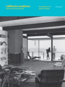 California Moderne and the Mid-Century Dream : The Architecture of Edward H. Fickett, Hardback Book