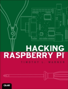 Hacking Raspberry Pi, Paperback / softback Book