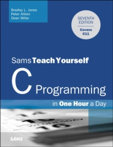 C Programming in One Hour a Day, Sams Teach Yourself, Paperback Book