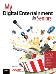 My Digital Entertainment for Seniors (Covers Movies, TV, Music, Books and More on Your Smartphone, Tablet, or Computer), Paperback Book