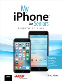 My iPhone for Seniors : Covers all iPhones running iOS 11, Paperback Book