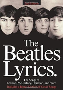 The Beatles Lyrics : The Songs Of Lennon, McCartney, Harrison And Starr, Paperback / softback Book