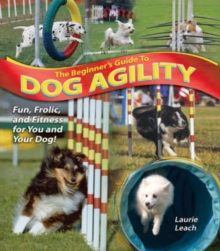 The Beginner's Guide to Dog Agility, Paperback Book