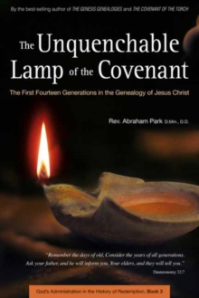 The Unquenchable Lamp of the Covenant : The First Fourteen Generations in the Genealogy of Jesus Christ Book 3, Paperback / softback Book
