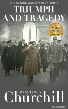 Triumph and Tragedy : The Second World War, Volume 6, EPUB eBook
