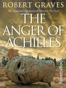 The Anger of Achilles : Homer's Iliad, PDF eBook