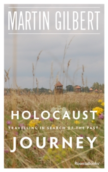 Holocaust Journey : Travelling in Search of the Past, EPUB eBook