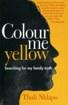 Colour me yellow : Searching for my family truth, Paperback / softback Book