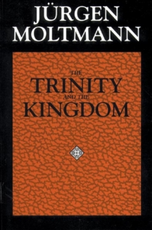 The Trinity and the Kingdom of God : The Doctrine of God, Paperback / softback Book