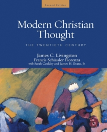 Modern Christian Thought : The Twentieth Century Volume 2, Paperback Book