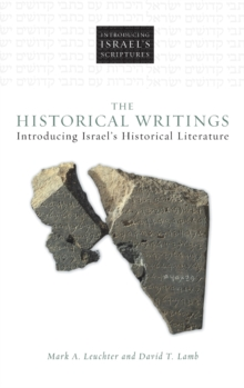 The Historical Writings : Introducing Israel's Historical Literature, Hardback Book