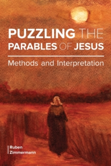 Puzzling the Parables of Jesus : Methods and Interpretation, Paperback Book