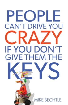 People Can't Drive You Crazy If You Don't Give Them the Keys, Paperback Book