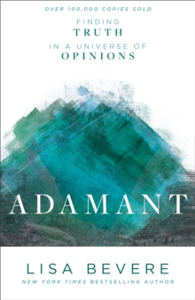 Adamant : Finding Truth in a Universe of Opinions, Paperback / softback Book