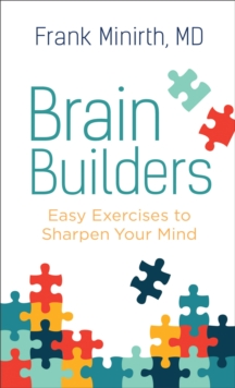 Brain Builders : Easy Exercises to Sharpen Your Mind, Paperback Book