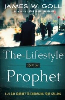The Lifestyle of a Prophet : A 21-Day Journey to Embracing Your Calling, Paperback / softback Book