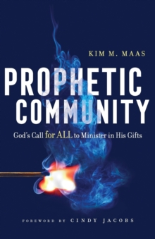 Prophetic Community : God's Call for All to Minister in His Gifts, Paperback / softback Book