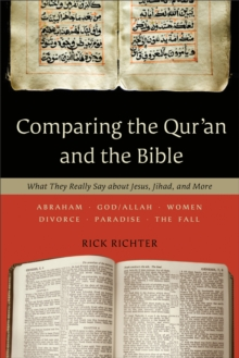 Comparing the Qur'an and the Bible : What They Really Say About Jesus, Jihad, and More, Paperback / softback Book