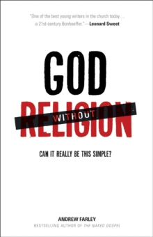 God without Religion : Can it Really be This Simple?, Paperback / softback Book