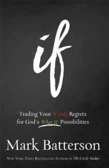 If Itpe : Trading Your If Only Regrets for God's What If Possibilities, Paperback / softback Book
