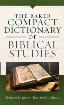 The Baker Compact Dictionary of Biblical Studies, Paperback Book