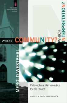 Whose Community? Which Interpretation? : Philosophical Hermeneutics for the Church, Paperback Book