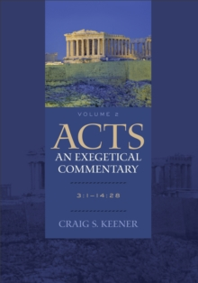 Acts : An Exegetical Commentary Volume 2, Hardback Book