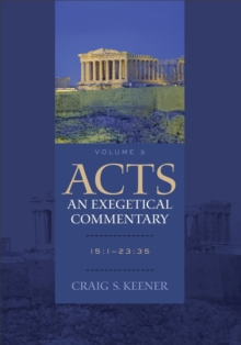 Acts: An Exegetical Commentary : 15:1-23:35, Hardback Book