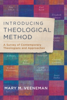 Introducing Theological Method : A Survey of Contemporary Theologians and Approaches, Paperback Book