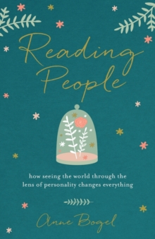 Reading People : How Seeing the World Through the Lens of Personality Changes Everything, Paperback Book