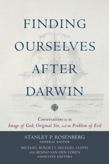 Finding Ourselves after Darwin : Conversations on the Image of God, Original Sin, and the Problem of Evil, Paperback / softback Book