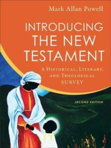 Introducing the New Testament : A Historical, Literary, and Theological Survey, Hardback Book