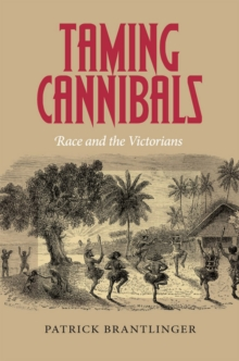 Taming Cannibals : Race and the Victorians, Hardback Book