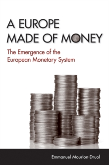 A Europe Made of Money : The Emergence of the European Monetary System, Hardback Book