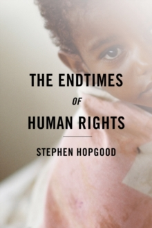 The Endtimes of Human Rights, Hardback Book