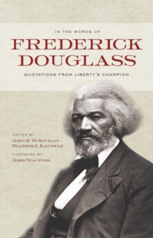 In the Words of Frederick Douglass : Quotations from Liberty's Champion, PDF eBook