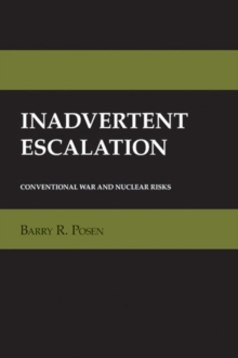 Inadvertent Escalation : Conventional War and Nuclear Risks, EPUB eBook