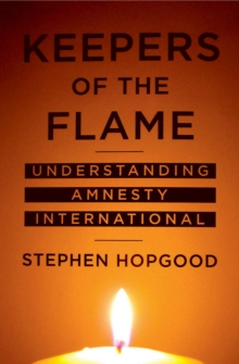 Keepers of the Flame : Understanding Amnesty International, Paperback / softback Book