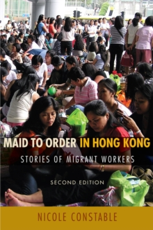 Maid to Order in Hong Kong : Stories of Migrant Workers, Second Edition, Paperback / softback Book