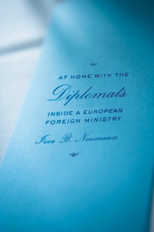 At Home with the Diplomats : Inside a European Foreign Ministry, Paperback Book