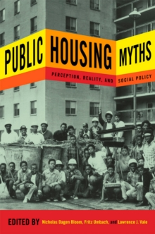 Public Housing Myths : Perception, Reality, and Social Policy, Paperback / softback Book