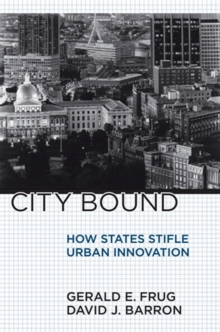 City Bound : How States Stifle Urban Innovation, Paperback / softback Book