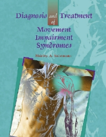 Diagnosis and Treatment of Movement Impairment Syndromes, Hardback Book