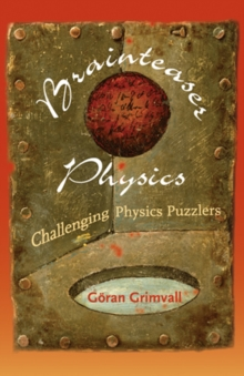 Brainteaser Physics : Challenging Physics Puzzlers, Paperback / softback Book