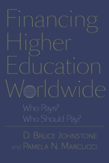 Financing Higher Education Worldwide : Who Pays? Who Should Pay?, Paperback Book