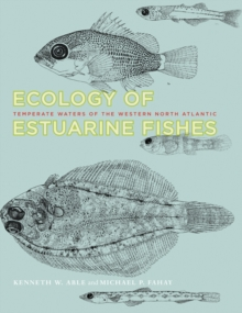 Ecology of Estuarine Fishes : Temperate Waters of the Western North Atlantic, Hardback Book