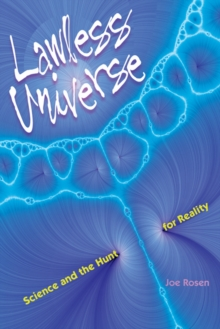 Lawless Universe : Science and the Hunt for Reality, Paperback / softback Book