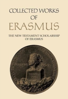 The New Testament Scholarship of Erasmus : An Introduction with Erasmus' Prefaces and Ancillary Writings, Hardback Book