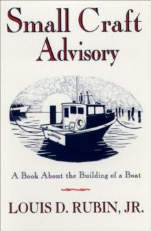 Small Craft Advisory : A Book About the Building of a Boat, EPUB eBook